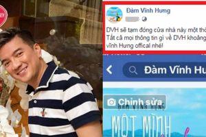 Đàm Vĩnh Hưng gây sốt 'tạm đóng' facebook, 2 năm không tổ chức sinh nhật