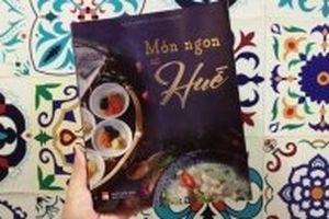 'Món ngon xứ Huế' - Lưu giữ tinh hoa ẩm thực Huế