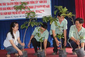 CNVC-LĐ hưởng ứng phong trào 'Gia đình trồng cây xanh'