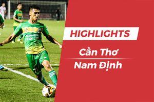 Highlights CLB Cần Thơ vs CLB Nam Định: Đội khách có vé đá play-off