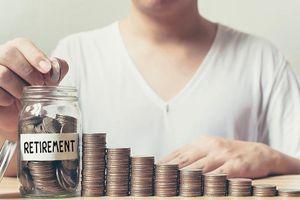 'Cách có được lợi tức tốt nhất khi nghỉ hưu là hãy tiết kiệm ngay từ bây giờ'
