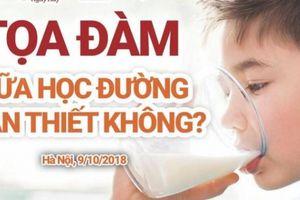 Chuyên gia, nhà quản lý và PHHS nhìn nhận thế nào về sữa học đường?