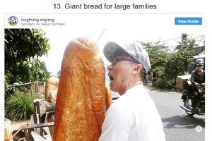 Bánh mì 'khổng lồ' ở An Giang vào top 15 thực phẩm lạ nhất thế giới