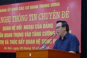 Đối ngoại Đảng góp phần tăng cường tin cậy chính trị và thúc đẩy quan hệ song phương