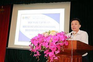 'Nâng cao chất lượng dịch vụ khách hàng, dịch vụ điện nông thôn'