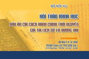 Hội thảo khoa học 'Dấu ấn cải cách hành chính thời Nguyễn, giá trị lịch sử và đương đại'