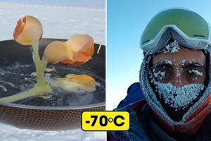 Điều gì sẽ xảy ra nếu bạn thử nấu ăn ngoài trời ở Nam Cực, nơi nhiệt độ -70 độ C?