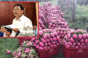 Bộ trưởng NN&PTNT: Không lo ngại Trung Quốc mở rộng diện tích trồng thanh long