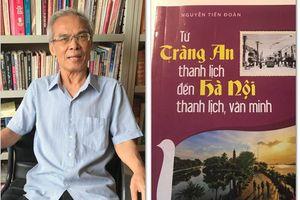 Người thầy giáo hết lòng vì nét thanh lịch, văn minh của người Hà Nội