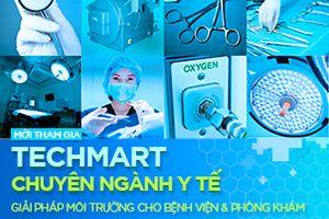 Sáng mai 11/10, khai mạc Techmart chuyên ngành y tế