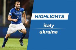 Highlights trận hòa đáng tiếc của Italy trước Ukraine