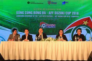 Công bố chương trình 'Sống cùng bóng đá - AFF Suzuki Cup 2018'