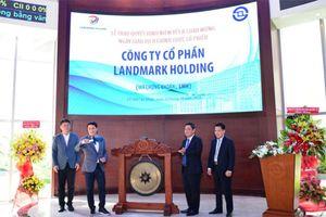 Cổ phiếu Landmark Holding chính thức giao dịch trên HOSE từ 12/10