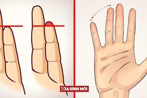 Nhìn bàn tay và ngón tay đoán tính cách cực chuẩn theo nhân tướng học