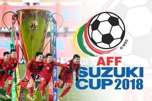 Tất cả các kênh được phát trực tiếp giải AFF Cup 2018