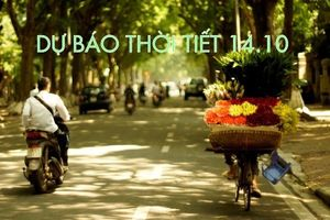 Dự báo thời tiết 14.10: Không khí lạnh suy yếu, Hà Nội và các tỉnh Bắc Bộ đồng loạt tăng nhiệt