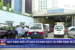 Quy định mới về kinh doanh dịch vụ kiểm định xe ô tô