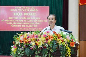 Tỉnh ủy Gia Lai: Quán triệt và triển khai thực hiện Kết luận số 23-KL/TW