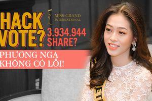 Vướng nghi vấn 'hack vote' - bình chọn ảo tại Miss Grand International: Phương Nga không có lỗi!