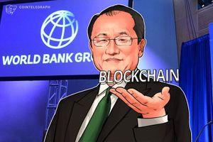 Chủ tịch Ngân hàng Thế giới: Công nghệ sổ cái phân tán có tiềm năng to lớn