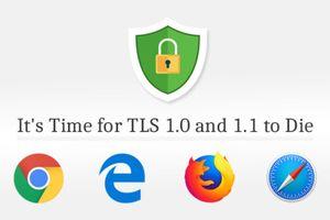 Hàng loạt trình duyệt sẽ vô hiệu hóa chuẩn bảo mật TLS 1.0 và 1.1