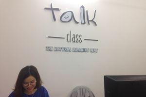 TT Anh ngữ Talk class ngang nhiên hoạt động 'chui', qua mắt cơ quan quản lý