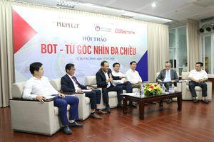 Cần hoàn chỉnh hệ thống pháp luật trong đầu tư BOT giao thông