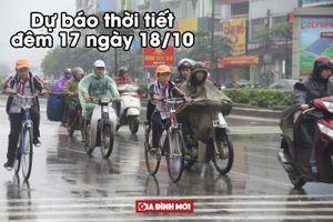 Dự báo thời tiết đêm 17 ngày 18/10: Bắc Bộ trở lạnh, đêm và sáng có mưa
