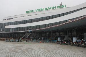 Khoa khám bệnh cơ sở 2 BV Việt Đức và BV Bạch Mai sắp hoạt động
