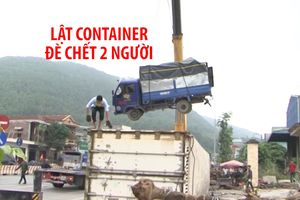 Lật container đè chết 2 người ở Ngã ba 'tử thần'