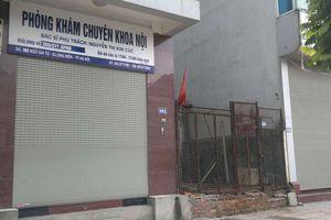 Bé 2 tuổi tử vong khi truyền dịch: Phòng khám truyền dịch sai phép