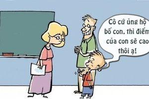Tối cười: Con điểm cao nhờ bố được cô giáo ủng hộ
