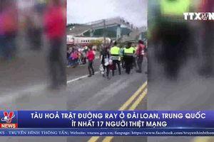 17 người thiệt mạng do tàu hỏa trật đường ray ở Đài Loan