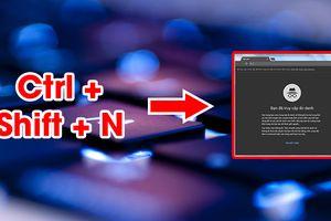 11 tổ hợp phím hữu ích giúp bạn thao tác máy tính nhanh và 'Pro' hơn