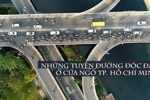 Những tuyến đường độc đạo ở cửa ngõ Tp. Hồ Chí Minh
