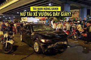 Nữ tài xế ô tô gây tai nạn ở Hàng Xanh do bị vướng dây giày ở cần ga?