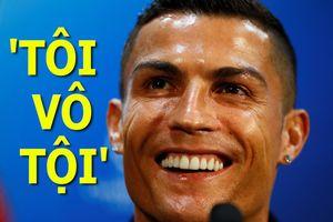Ronaldo tự tin vô tội, không quan tâm đến cáo buộc hiếp dâm