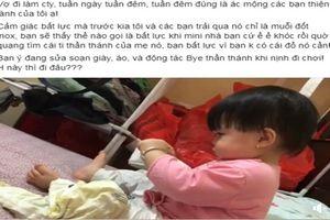 Tan chảy với em bé đòi mang giày, mặc đồ đi chơi giữa đêm vì mẹ đi làm, bố không có 'ti' để con bú
