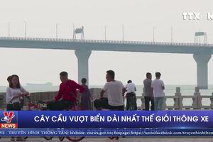 Thông xe cầu vượt biển dài nhất thế giới
