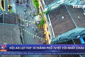 Hội An (Quảng Nam) lọt top 10 thành phố tuyệt vời nhất châu Á
