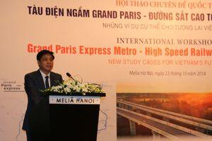 Hội thảo quốc tế Tàu điện ngầm Grand Paris - Đường sắt cao tốc - Đô thị thông minh