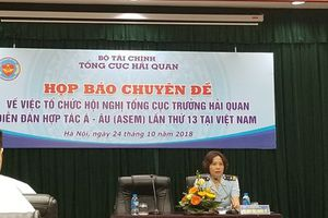 Việt Nam đăng cai tổ chức Hội nghị Tổng cục trưởng Hải quan Diễn đàn Hợp tác Á - Âu (ASEM) lần thứ 13