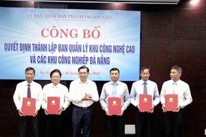 Đà Nẵng: Công bố quyết định thành lập BQL khu công nghệ cao và các khu công nghiệp