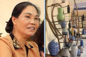 Nữ doanh nhân vượt qua khó khăn thách thức, đưa gốm Bát Tràng ra thế giới