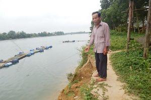 Thừa Thiên- Huế: Sông sạt lở, dân thấp thỏm lo âu