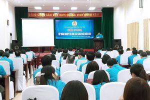 Phú Thọ: Tập huấn nghiệp vụ cho 165 cán bộ công đoàn chuyên trách