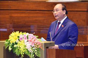 Thủ tướng sẽ không trực tiếp trả lời chất vấn trước Quốc hội