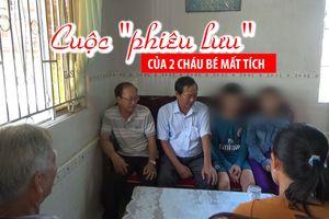 Cuộc 'phiêu lưu' lên Sài Gòn của 2 cháu bé mất tích suốt 14 ngày