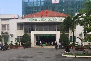 TP.HCM: Bệnh viện Quận 12 bị tố 'khám bệnh trên giấy'