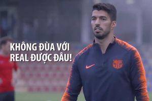 Real sa sút, Suarez vẫn rất cẩn trọng